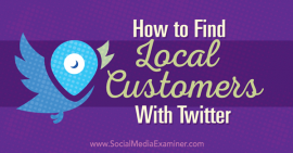 How to Find Local Customers With Twitter