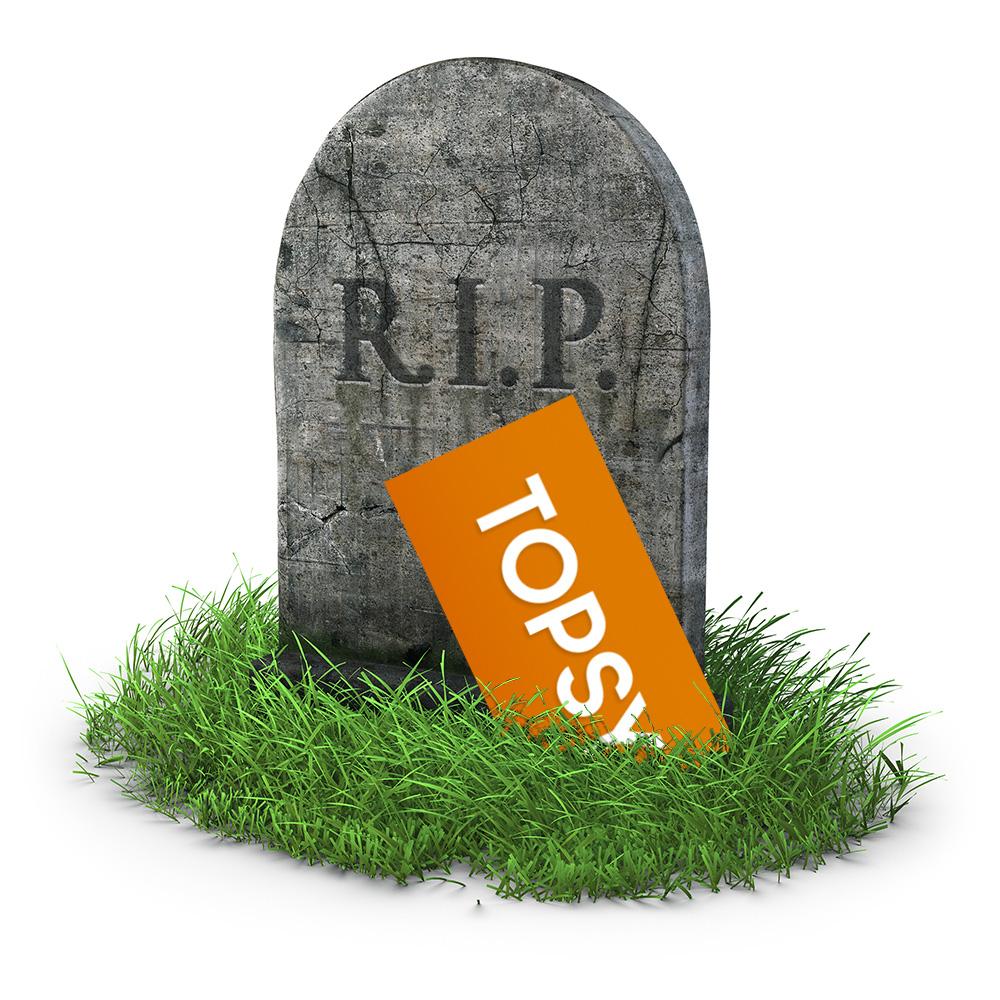 RIP Topsy