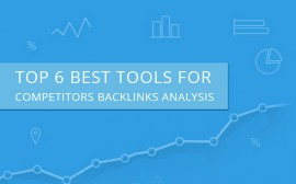 Top 6 Best Tools For Competitors Backlink Analysis