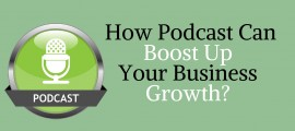 How Podcast Can Boost Up Your Business Growth