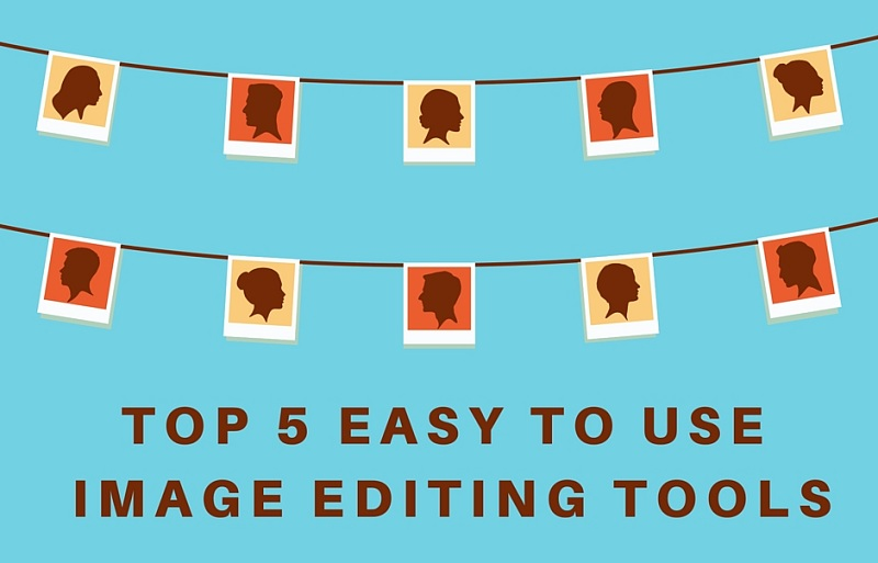 Top 5 Easy to Use Free Image Editing Tools