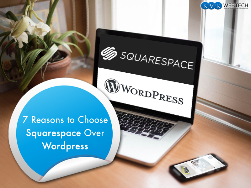 8 Reasons to Choose Squarespace Over WordPress
