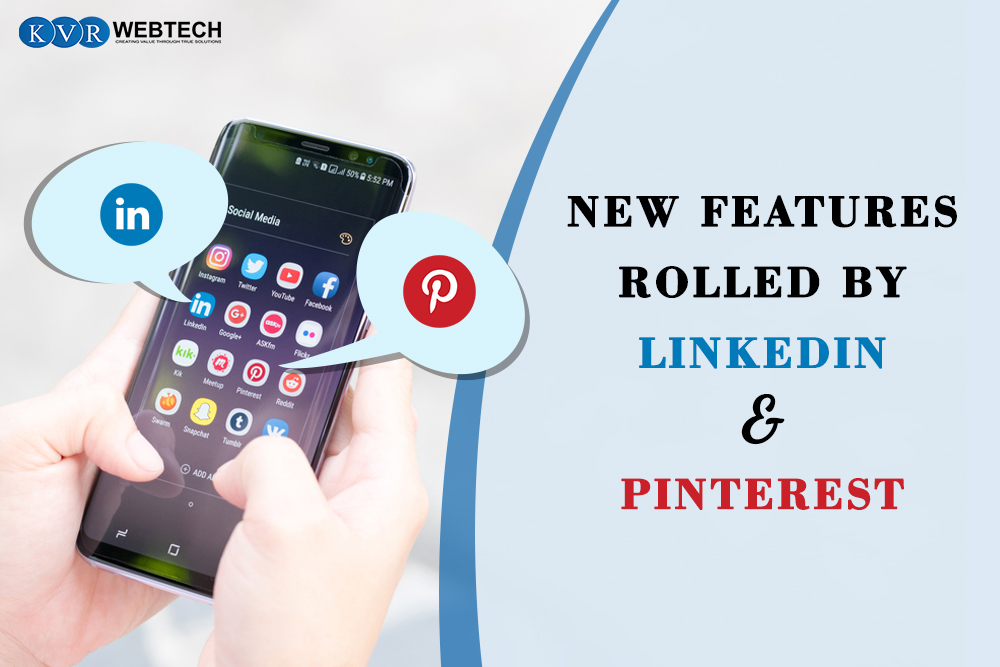 New Features Rolled by LinkedIn and Pinterest – What Small Businesses Must know!